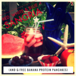 G-Free Banana Protein Pancakes & Red, White and Blue Sangria